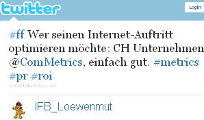 Image - tweet by IFB_Loewenmut - #ff Wer seinen Internet-Auftritt optimieren möchte: CH Unternehmen @ComMetrics, einfach gut. #metrics #pr #roi