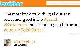 Image - 2010-10-25 tweet by @ComMetrics - The most important thing about any consumer good is the #brand: #Socialmedia helps building up the brand #quote #ComMetrics
