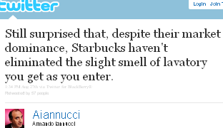 Image - tweet - @Aiannucci - Still surprised that, despite their market dominance, Starbucks haven't eliminated the slight smell of lavatory you get as you enter.