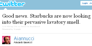 Image - tweet - @Aiannucci - Good news. Starbucks are now looking into their pervasive lavatory smell.