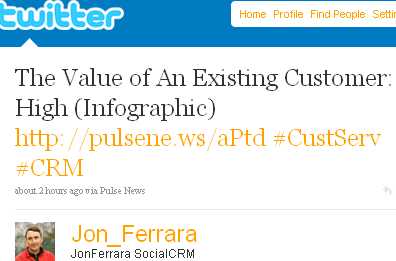Image - tweet - 2010-10-20 - @Jon_Ferrara - The Value of An Existing Customer: High (Infographic) http://pulsene.ws/aPtd #CustServ #CRM