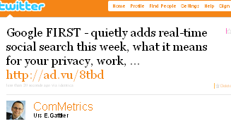 Image - Twitter - @ComMetrics tweet -  Google FIRST - quietly adds real-time social search this week, what it means your you ... http://ad.vu/8tbd.