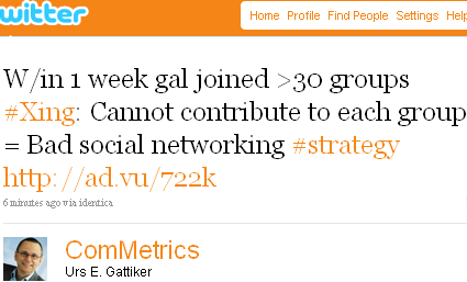 Image - tweet on Twitter by @ComMetrics - Tip - Bad strategy for 2011 - Within 1st week gal joined more than 30 groups on Xing: Cannot contribute actively to each group and engage = Bad social networking strategy - out of sight out of mind http://ad.vu/722