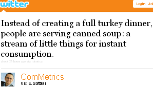 Image - 2010-12-29 - ComMetrics tweet - Instead of creating a full turkey dinner, people are serving canned soup: a stream of little things for instant consumption.