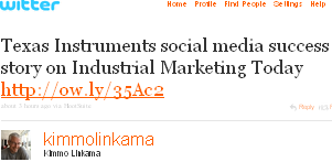 Image - tweet - @kimmolinkama - Texas Instruments social media success story on Industrial Marketing Today http://ow.ly/35Ac2