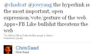 Image - tweet - @ChrisSaad - @chadcat @jowyang the hyperlink is the most important, open expression/vote/gesture of the web. Apps+FB Like bullshit threatens the web.