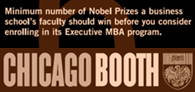 Six Nobel Prize Winners on staff - is that a useful criteria for choosing your business school as Chicago Booth suggests?