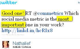 Image - 2011-01-20 - @Natalief tweet - Good one! RT @commetrics Which social media metric is the most important one in your work? http://linkd.in/hcRIx8
