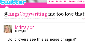 Image - tweet by @Lorirtalor - @AngsCopywriting do you use digg or stumbleupon? Do followers see this as noise or signal?