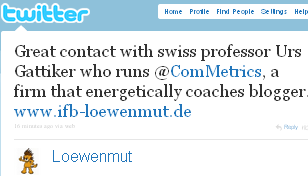 Image - tweet by IFB_Loewenmut - Great contact with swiss professor Urs Gattiker who runs @ComMetrics, a firm that energetically coaches blogger. www.ifb-loewenmut.de.