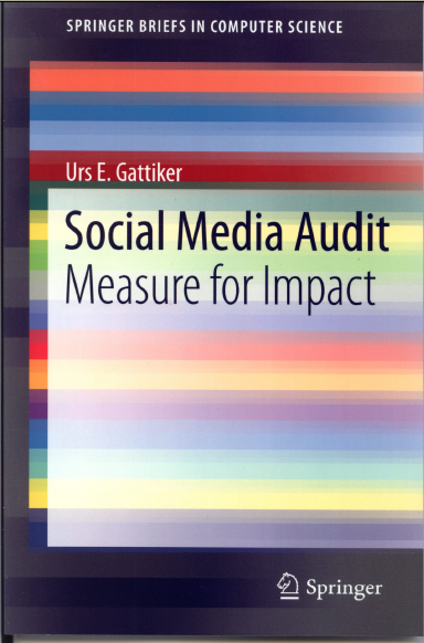 Click on image - view inside - DOI 10.1007/978-1-4614-3603-4 Gattiker, Urs E. Social Media Audit: Measure for Impact. New York: Springer.