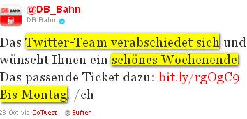 DB_Bahn tweet: Das Twitter-Team verabschiedet sich und wünscht Ihnen ein schönes Wochenende. Das passende Ticket dazu: http://bit.ly/rgOgC9 Bis Montag. /ch
